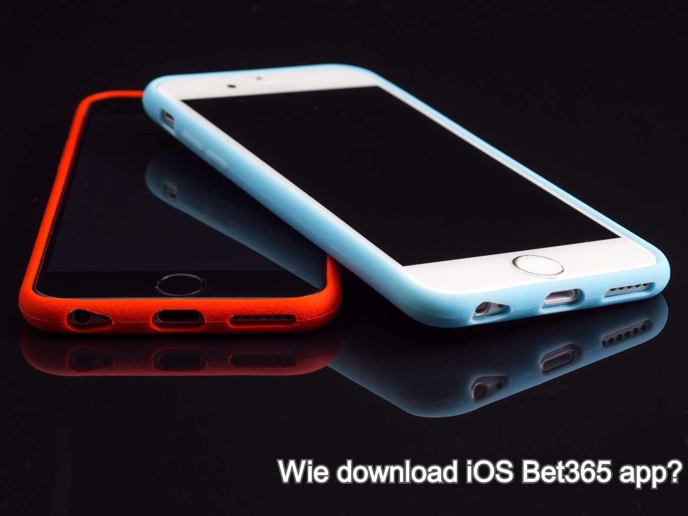 Wie download iOS Bet365 app?