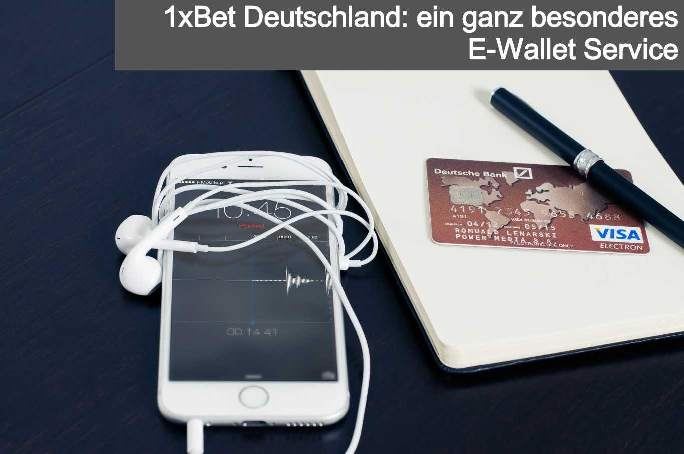1xBet Deutschland: ein ganz besonderes E-Wallet Service